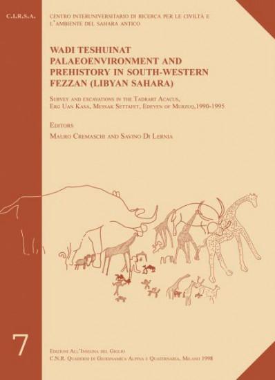 Wadi Teshuinat - Palaeoenvironment and Prehistory in South-Western Fezzan (Libyan Sahara)